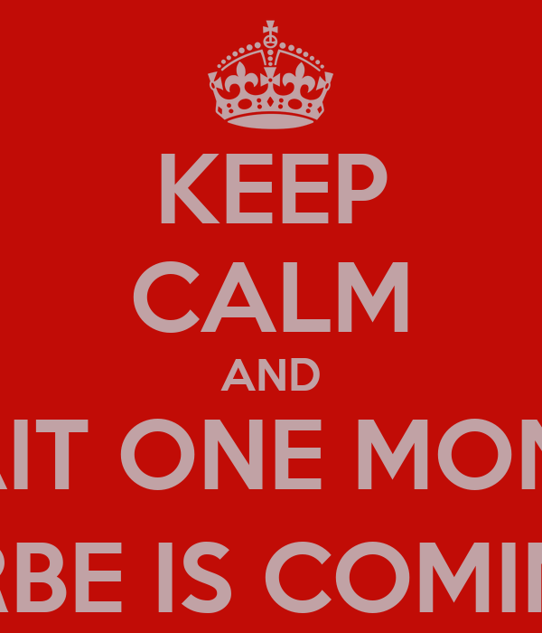 KEEP CALM AND WAIT ONE MONTH [URBE IS COMING]
