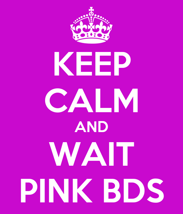 KEEP CALM AND WAIT PINK BDS