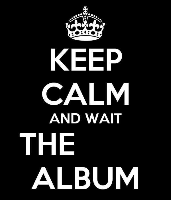 KEEP CALM AND WAIT THE          ALBUM