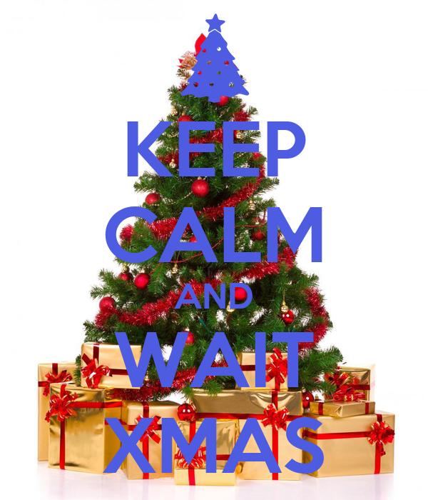 KEEP CALM AND WAIT XMAS