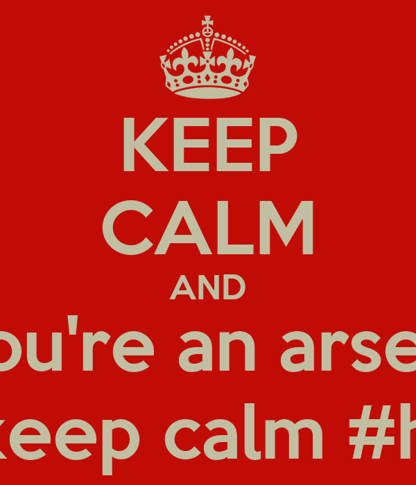 KEEP CALM AND Wait, you're an arsenal fan. You can't keep calm #heartattack