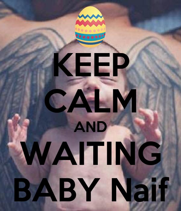 KEEP CALM AND WAITING BABY Naif