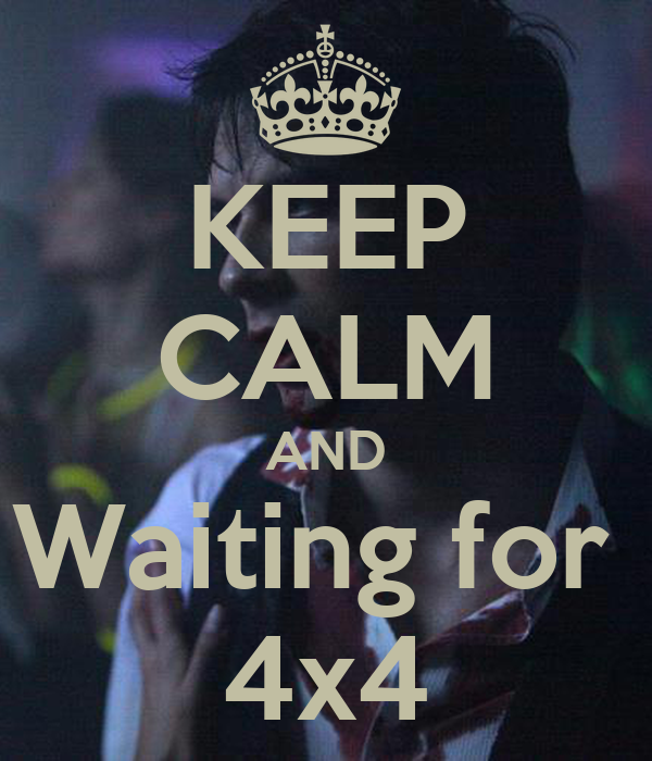 KEEP CALM AND Waiting for  4x4
