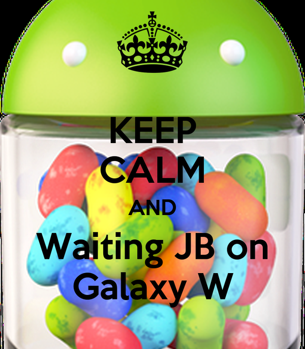 KEEP CALM AND Waiting JB on Galaxy W