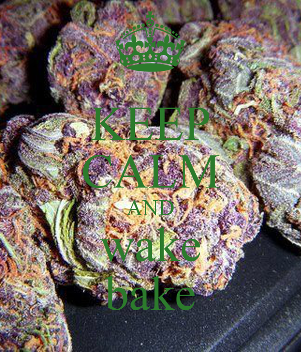 KEEP CALM AND wake bake