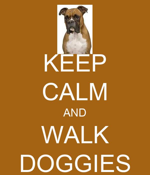 KEEP CALM AND WALK DOGGIES