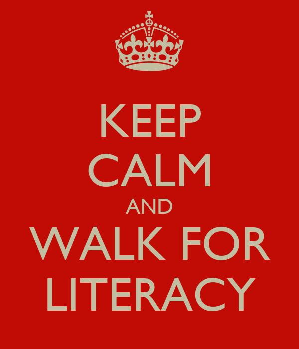 KEEP CALM AND  WALK FOR  LITERACY