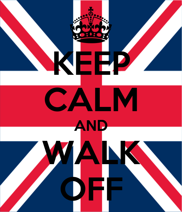KEEP CALM AND WALK OFF