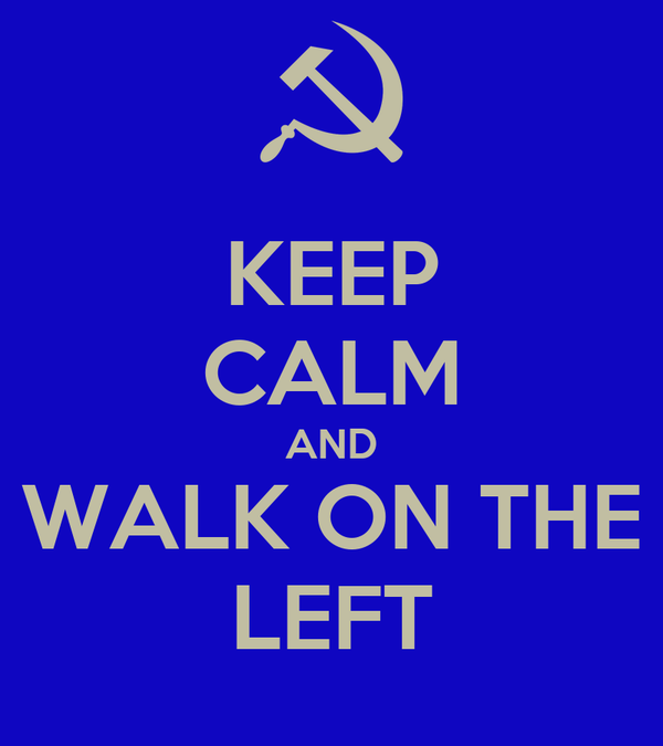 KEEP CALM AND WALK ON THE LEFT