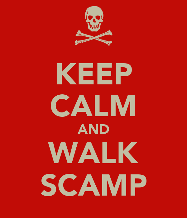 KEEP CALM AND WALK SCAMP