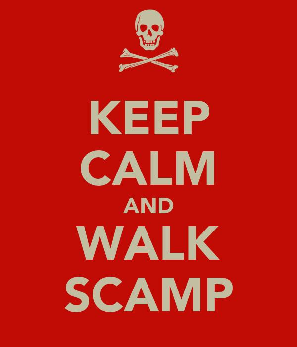 KEEP CALM AND WALK SCAMP