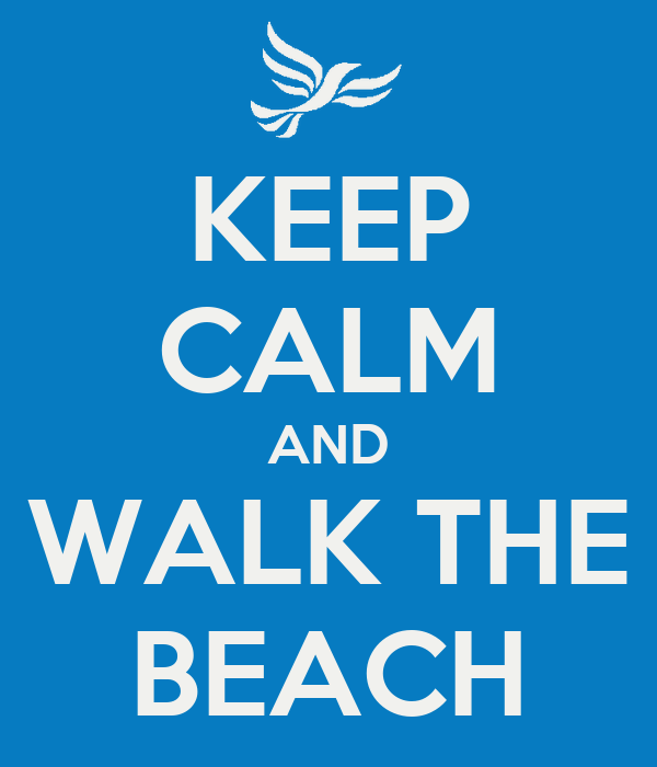 KEEP CALM AND WALK THE BEACH