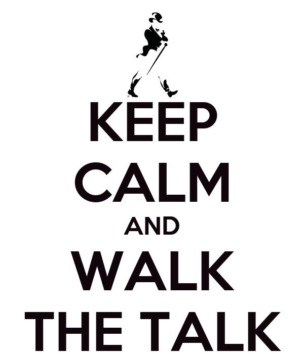 KEEP CALM AND WALK THE TALK Poster | ANNA | Keep Calm-o-Matic