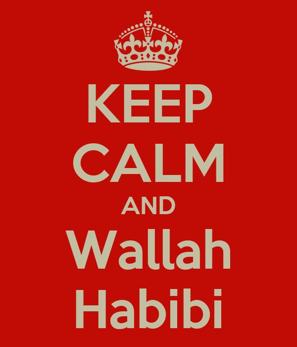 KEEP CALM AND Wallah Habibi
