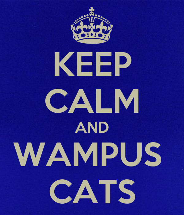 KEEP CALM AND WAMPUS  CATS