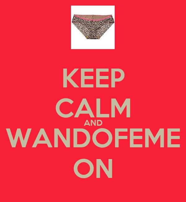 KEEP CALM AND WANDOFEME ON