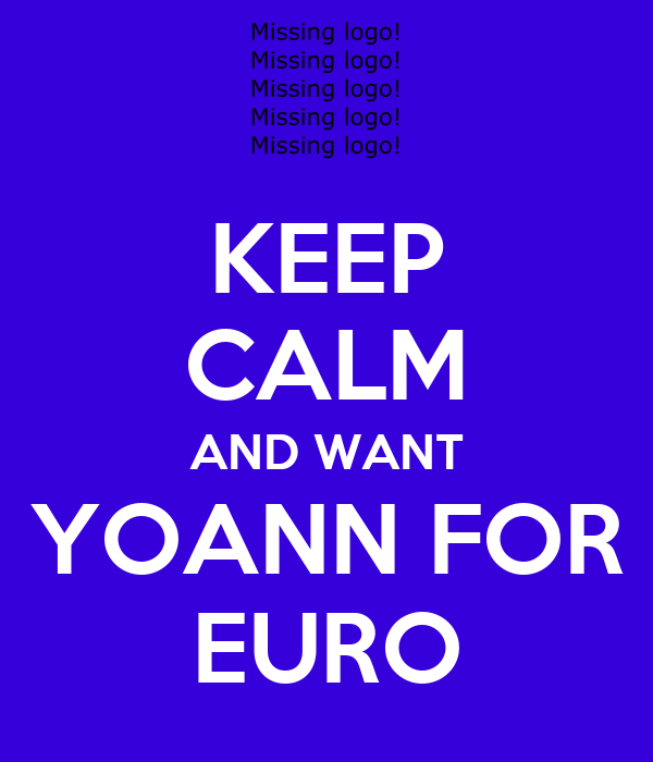 KEEP CALM AND WANT YOANN FOR EURO