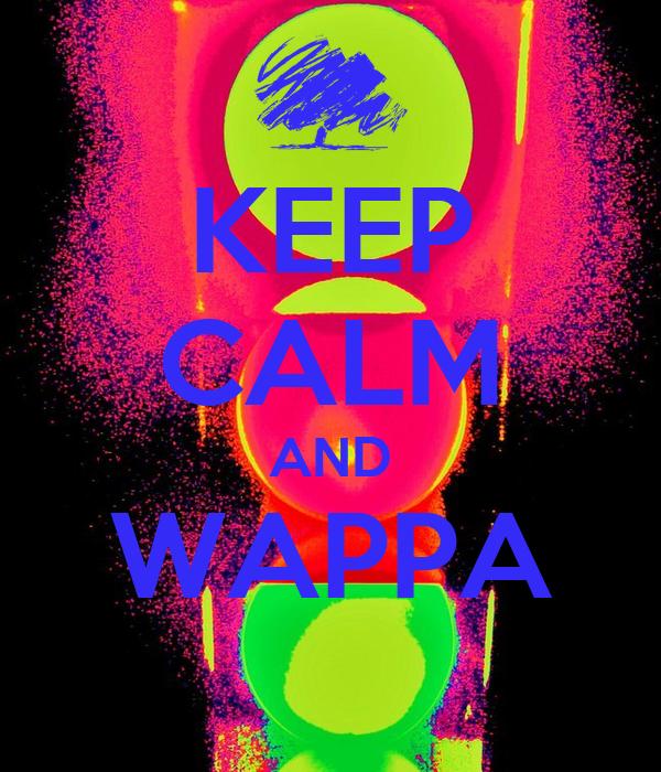 KEEP CALM AND WAPPA