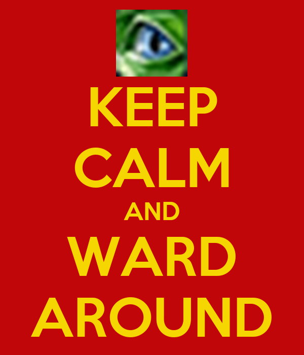 KEEP CALM AND WARD AROUND