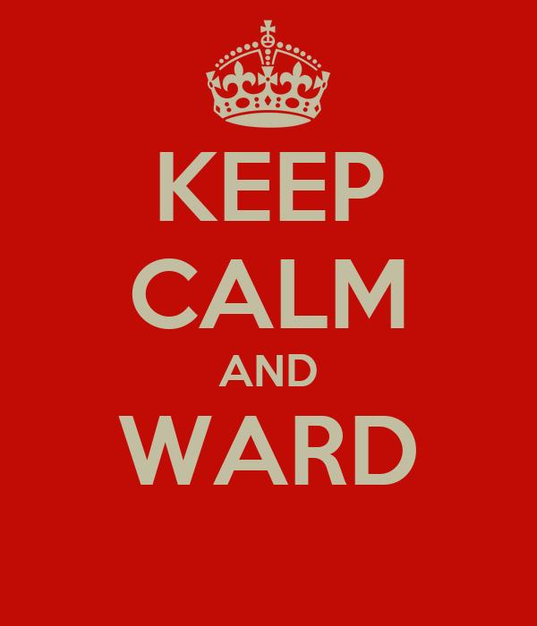 KEEP CALM AND WARD