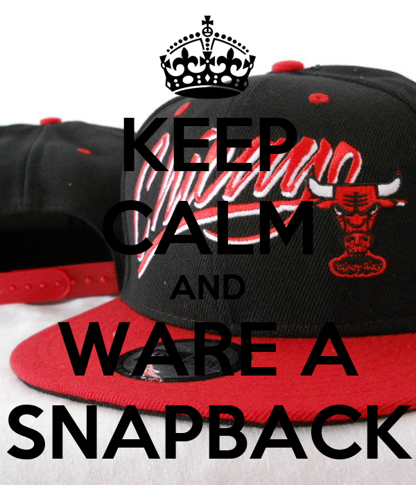 KEEP CALM AND WARE A SNAPBACK