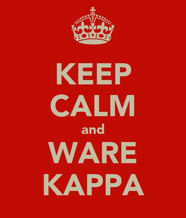 KEEP CALM and WARE KAPPA