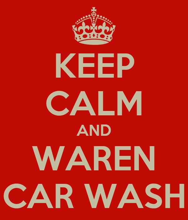 KEEP CALM AND WAREN CAR WASH