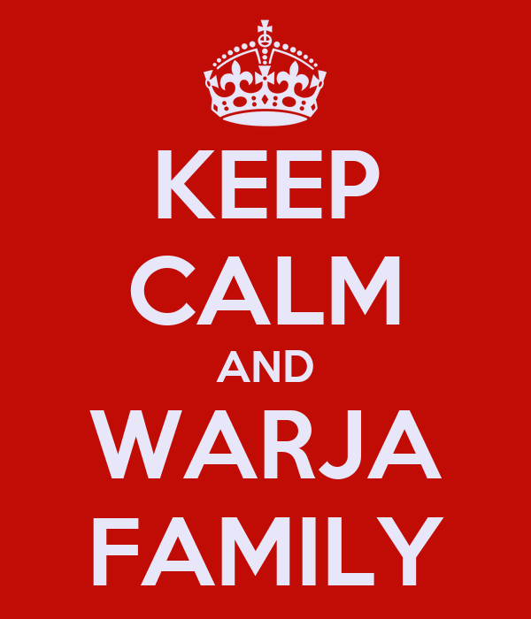 KEEP CALM AND WARJA FAMILY