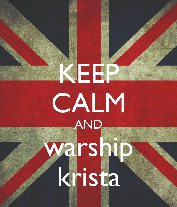 KEEP CALM AND warship krista