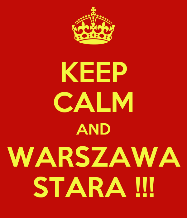 KEEP CALM AND WARSZAWA STARA !!!