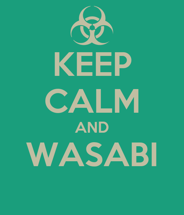 KEEP CALM AND WASABI