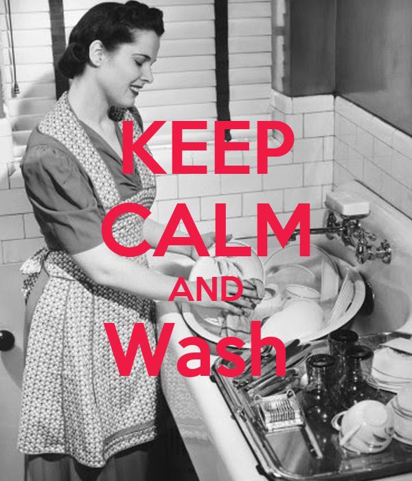 KEEP CALM AND Wash