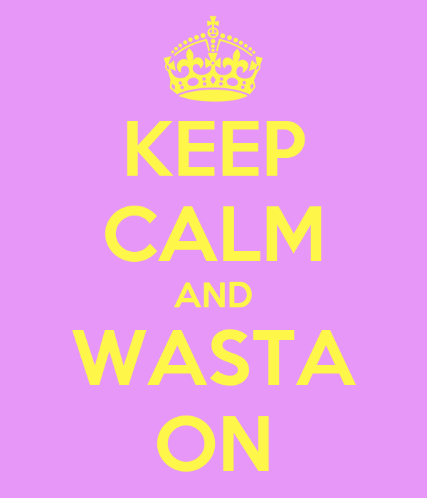KEEP CALM AND WASTA ON