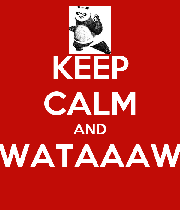 KEEP CALM AND WATAAAW