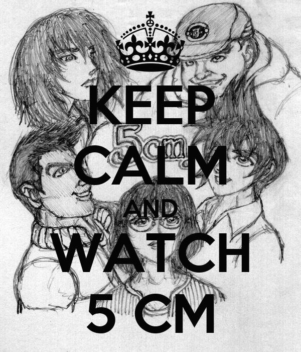 KEEP CALM AND WATCH 5 CM