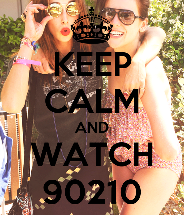 KEEP CALM AND WATCH 90210