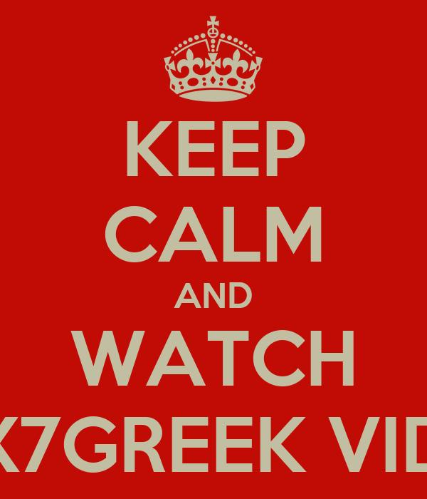 KEEP CALM AND WATCH ALEX7GREEK VIDEOS