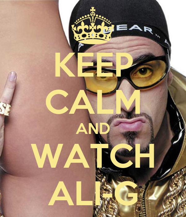 KEEP CALM AND WATCH ALI-G