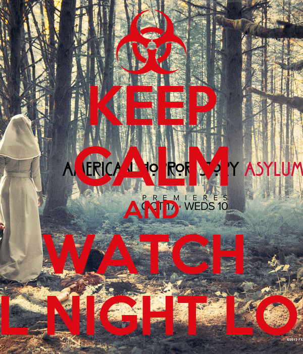 KEEP CALM AND WATCH  ALL NIGHT LONG