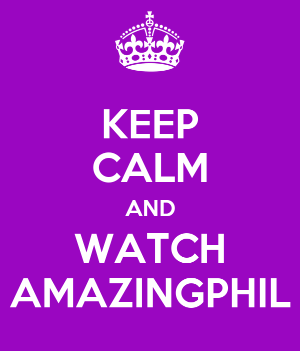 KEEP CALM AND WATCH AMAZINGPHIL