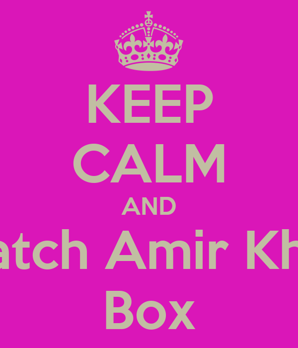 KEEP CALM AND Watch Amir Khan Box