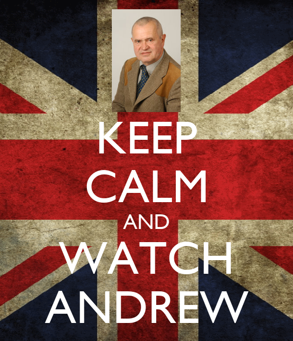 KEEP CALM AND WATCH ANDREW
