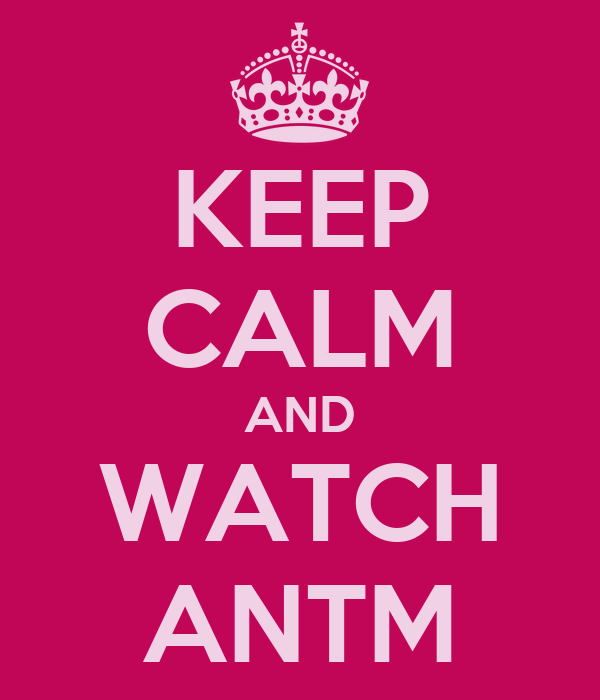 KEEP CALM AND WATCH ANTM