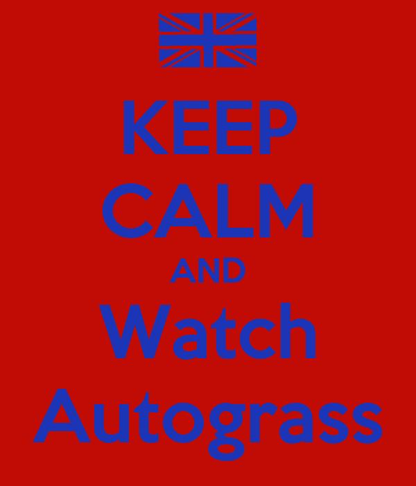 KEEP CALM AND Watch Autograss