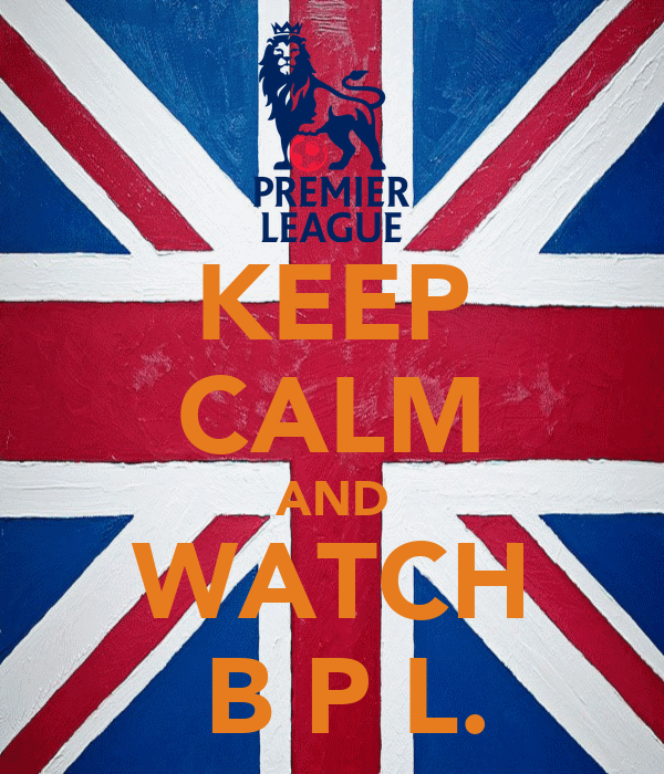 KEEP CALM AND WATCH   B P L.