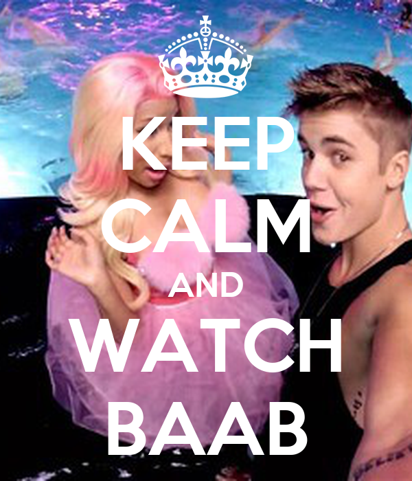KEEP CALM AND WATCH BAAB