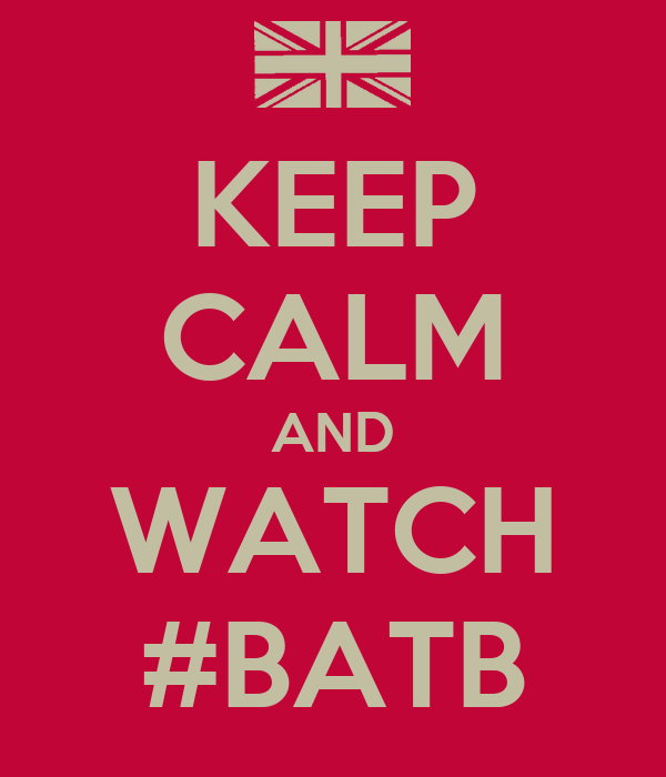 KEEP CALM AND WATCH #BATB