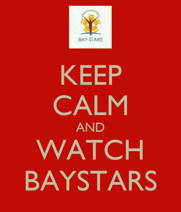 KEEP CALM AND WATCH BAYSTARS