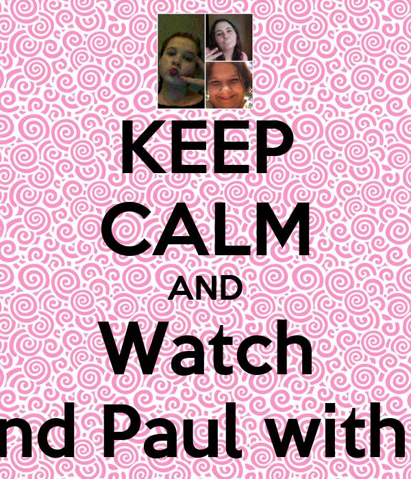 KEEP CALM AND Watch Bob and Paul with Judy!