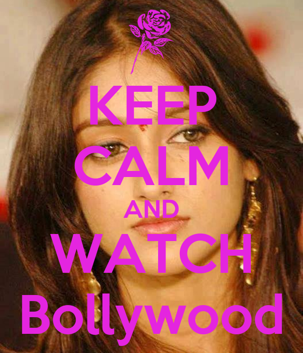 KEEP CALM AND WATCH Bollywood